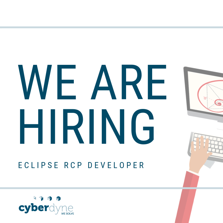WORK WITH US - JAVA AND ECLIPSE DEVELOPER - Cyberdyne
